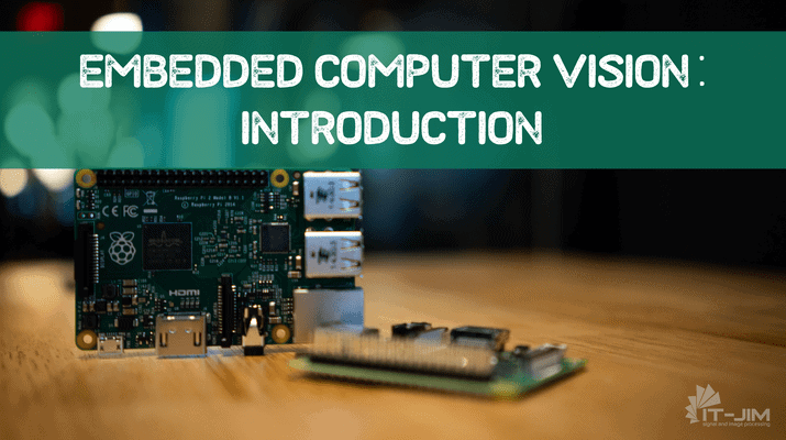Embedded and Single-Board Computer Vision: Introduction