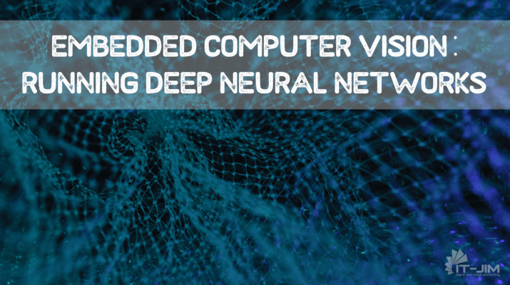 Embedded and Single-Board Computer Vision: Running Deep Neural Nets