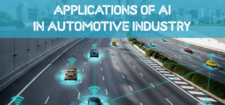 Applications of Artificial Intelligence in Automotive Industry
