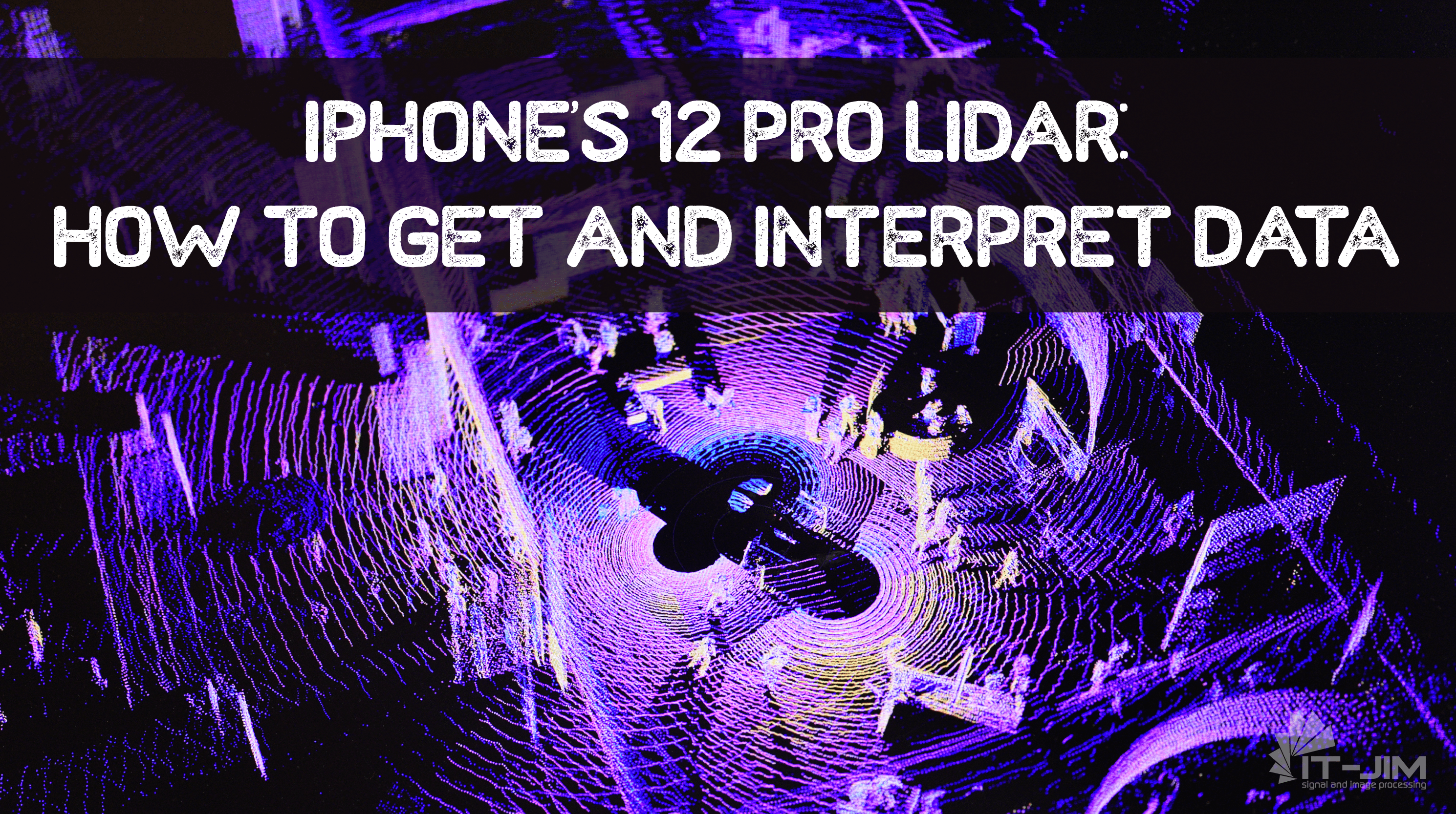 iPhone's 12 PRO LiDAR: How to Get and Interpret Data