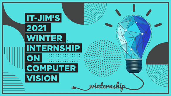 It-Jim's 2021 Winter Internship on Computer Vision: an Overview