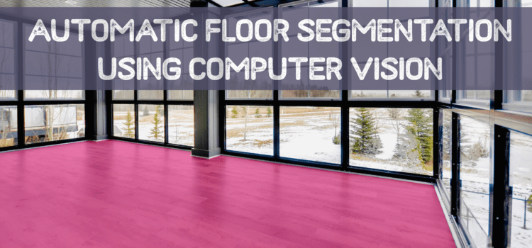Automatic Floor Segmentation Using Computer Vision