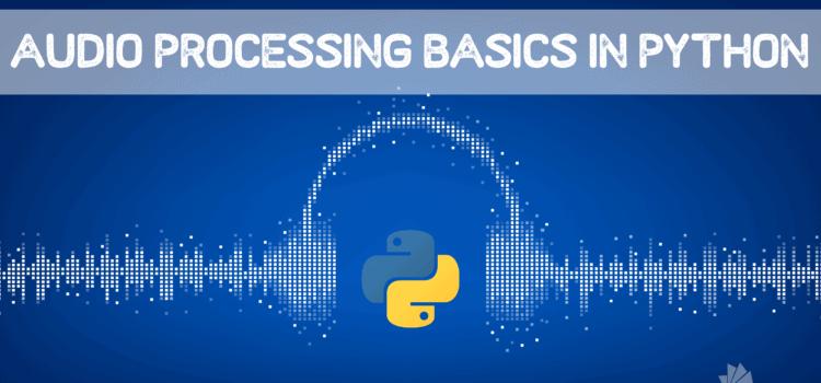 Audio Processing Basics in Python