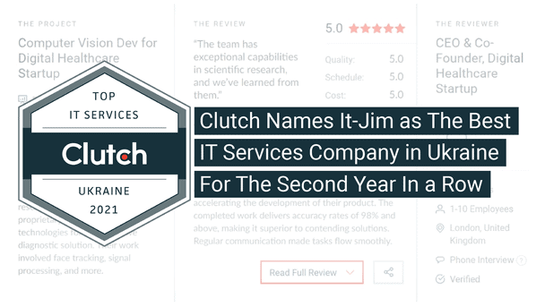 Clutch Names IT-Jim as The Best IT Services Company in Ukraine For The Second Year In a Row