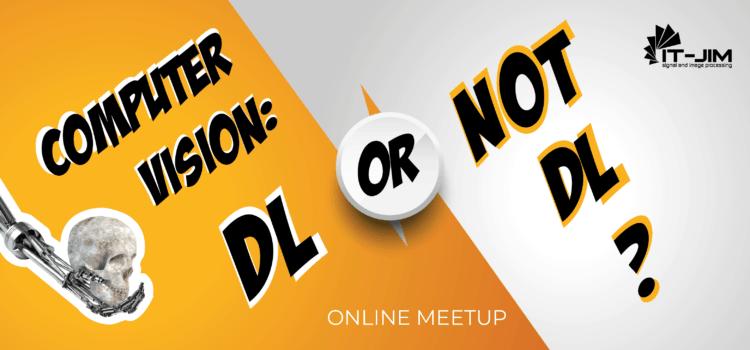 Computer vision: DL or not DL?
